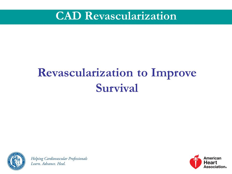 CAD Revascularization Revascularization to Improve Survival