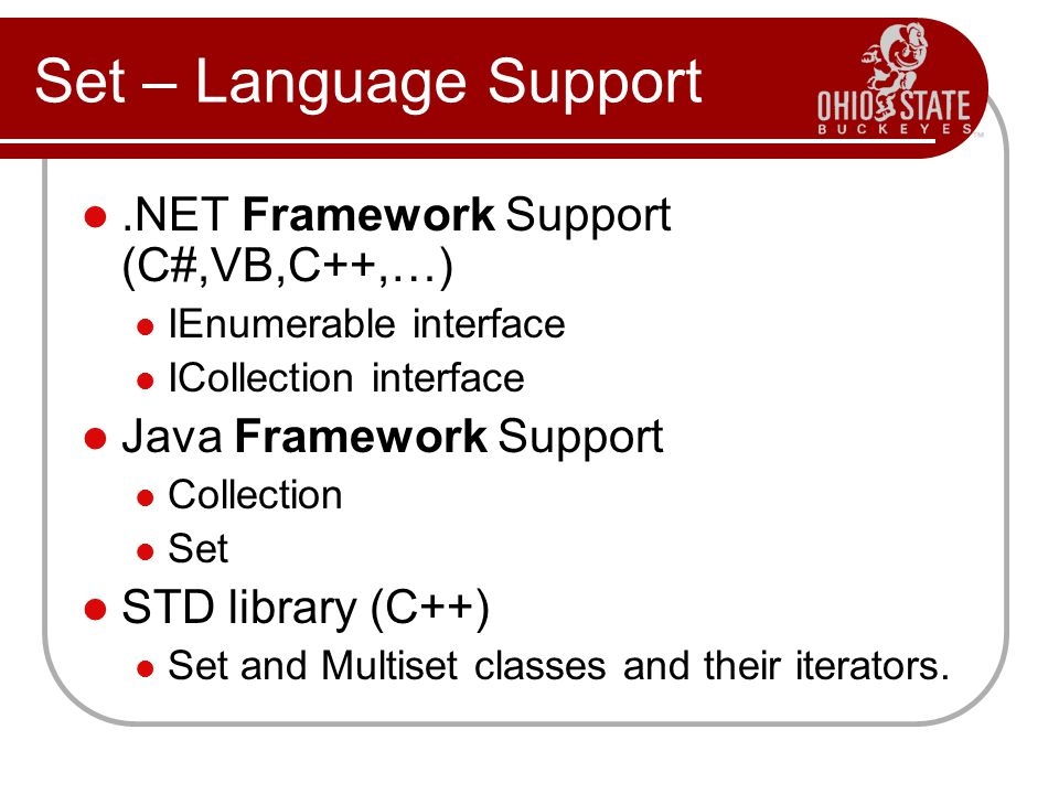 Set – Language Support .NET Framework Support (C#,VB,C++,…)