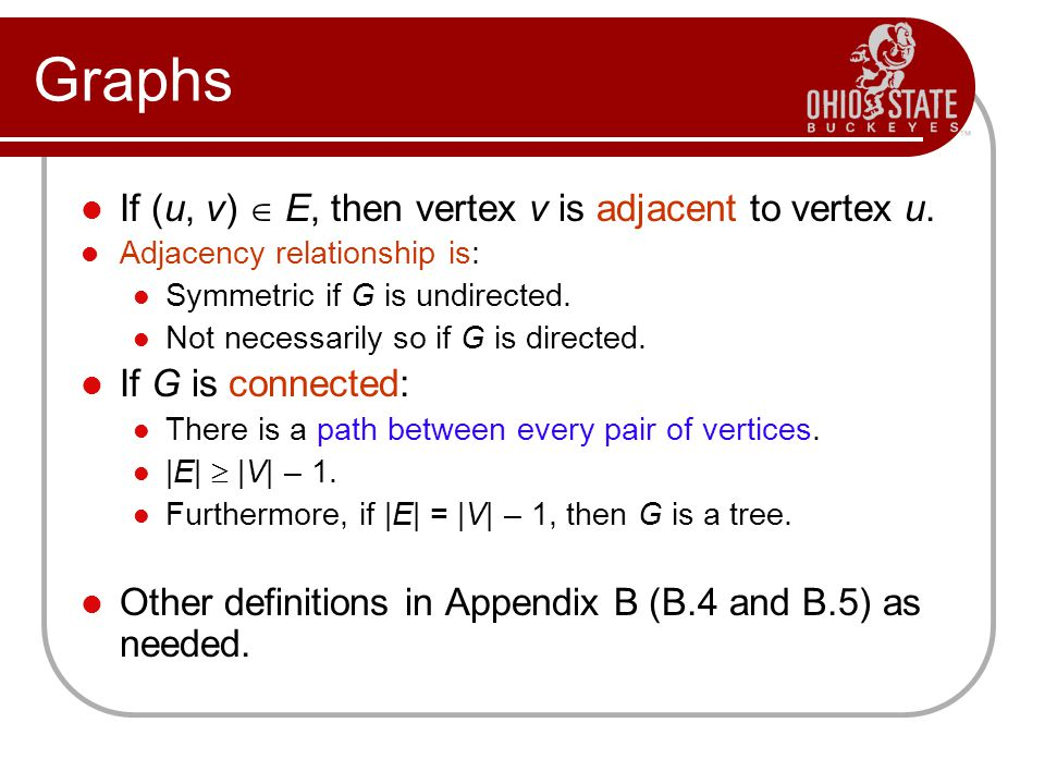 Graphs If (u, v)  E, then vertex v is adjacent to vertex u.