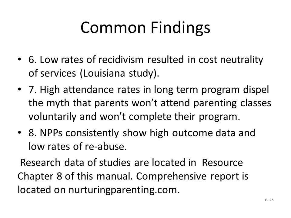 Common Findings 6. Low rates of recidivism resulted in cost neutrality of services (Louisiana study).