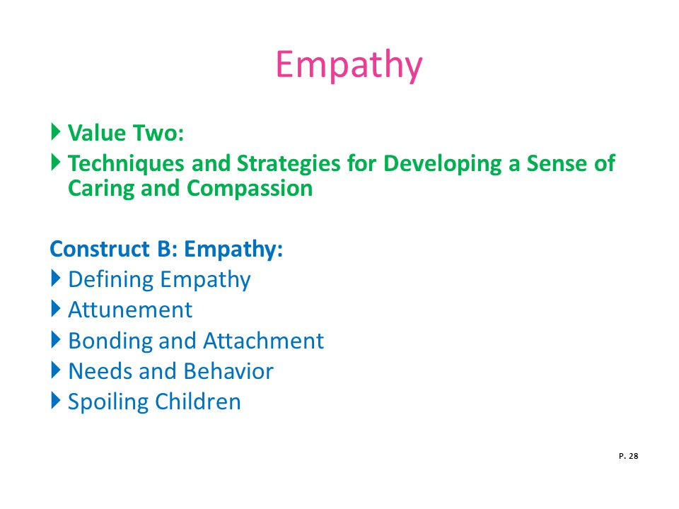 Empathy Value Two: Techniques and Strategies for Developing a Sense of Caring and Compassion. Construct B: Empathy:
