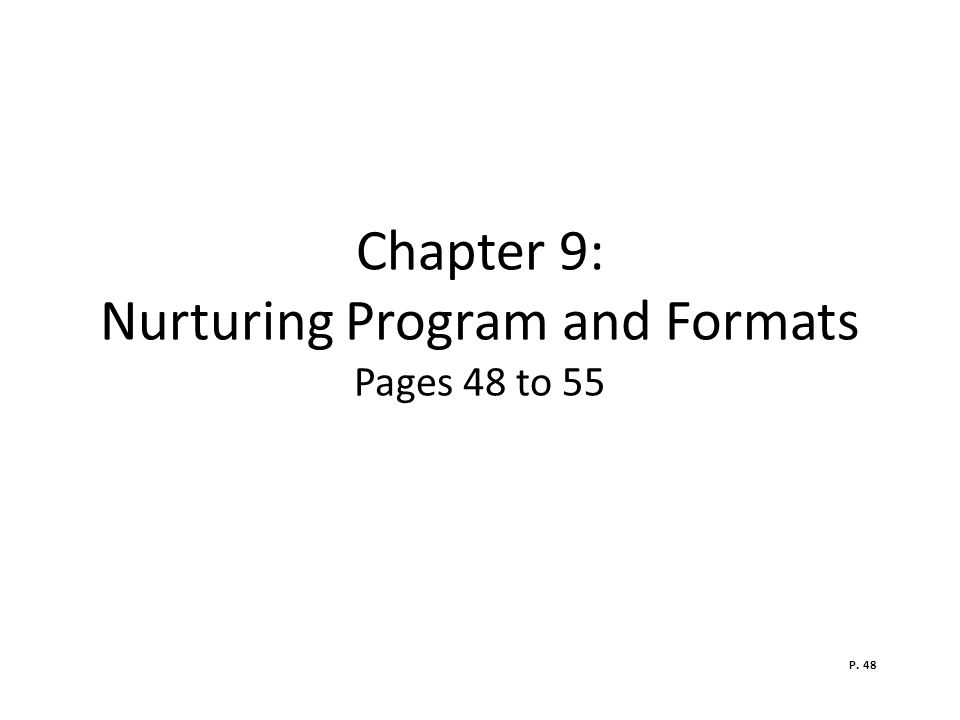 Chapter 9: Nurturing Program and Formats Pages 48 to 55