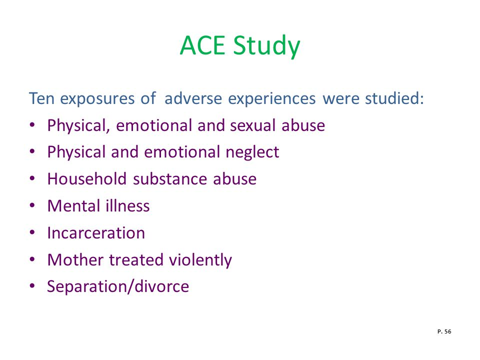 ACE Study Ten exposures of adverse experiences were studied: