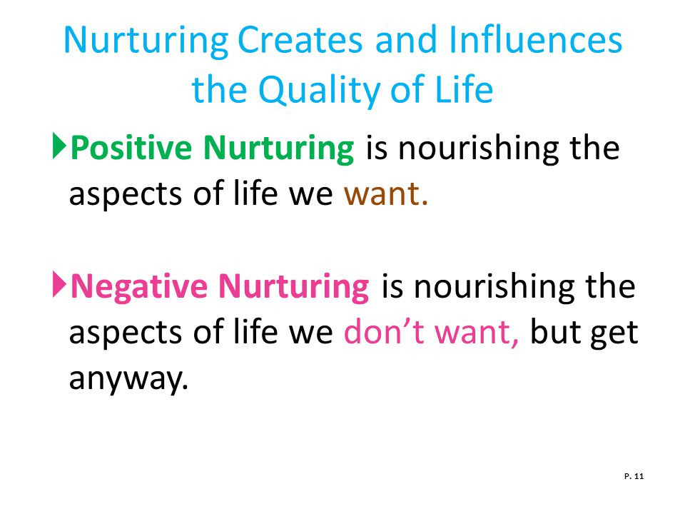 Nurturing Creates and Influences the Quality of Life