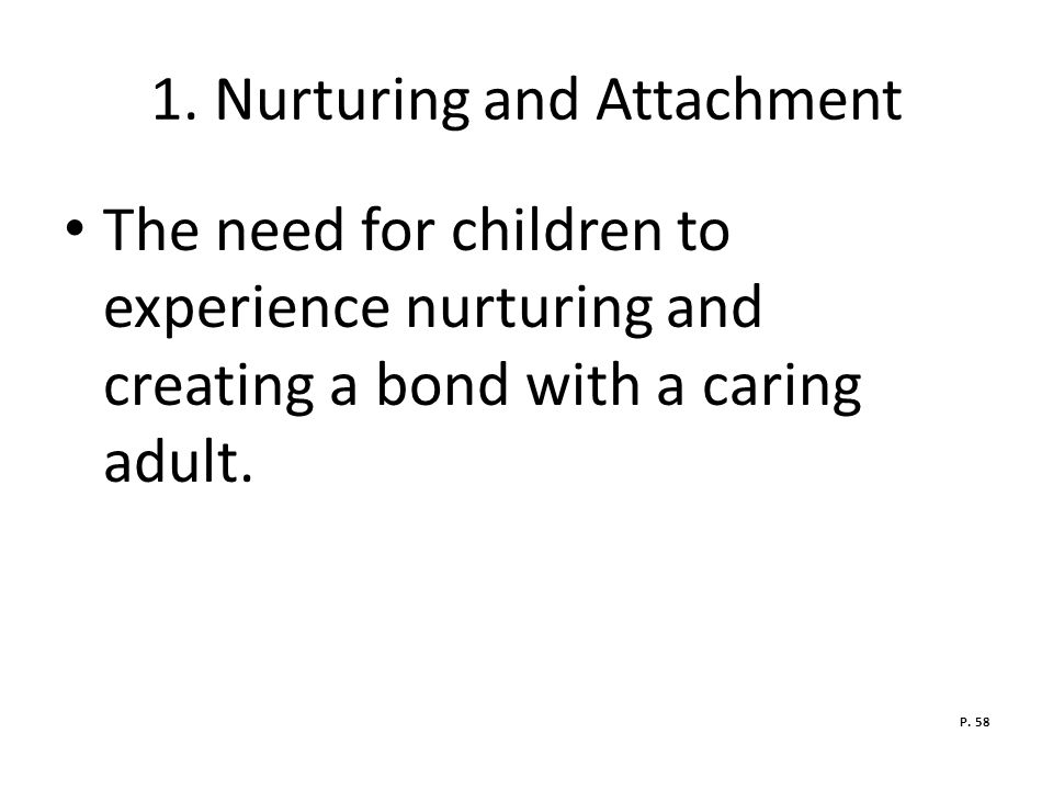 1. Nurturing and Attachment