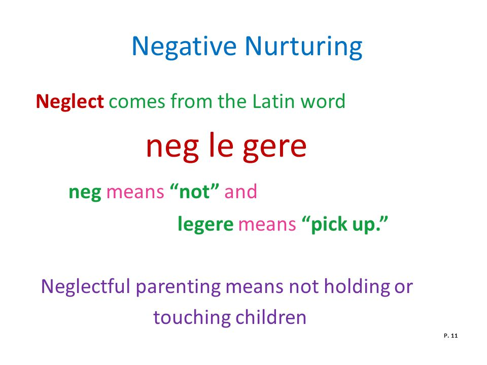 Negative Nurturing neg le gere neg means not and