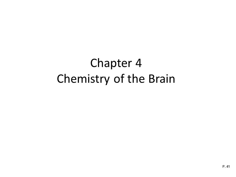 Chapter 4 Chemistry of the Brain