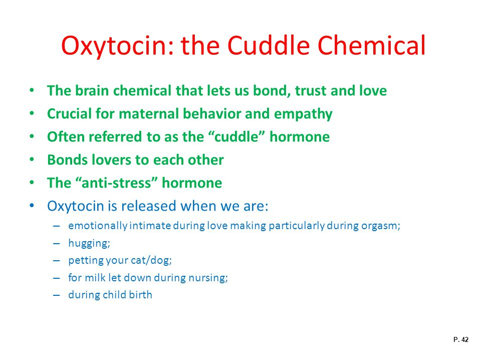Oxytocin: the Cuddle Chemical