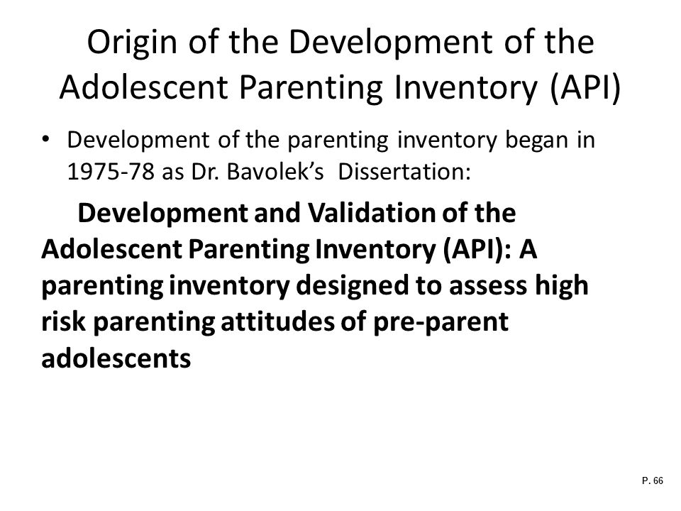 Origin of the Development of the Adolescent Parenting Inventory (API)