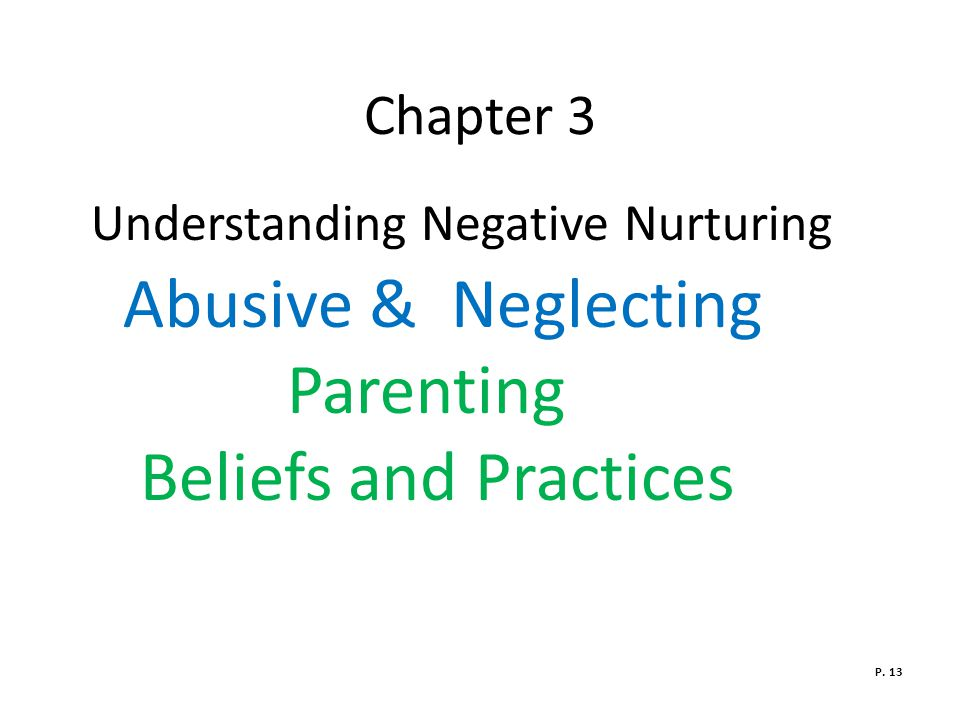 Chapter 3 Understanding Negative Nurturing Abusive & Neglecting Parenting Beliefs and Practices.
