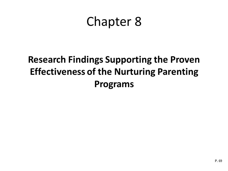 Chapter 8 Research Findings Supporting the Proven Effectiveness of the Nurturing Parenting Programs.