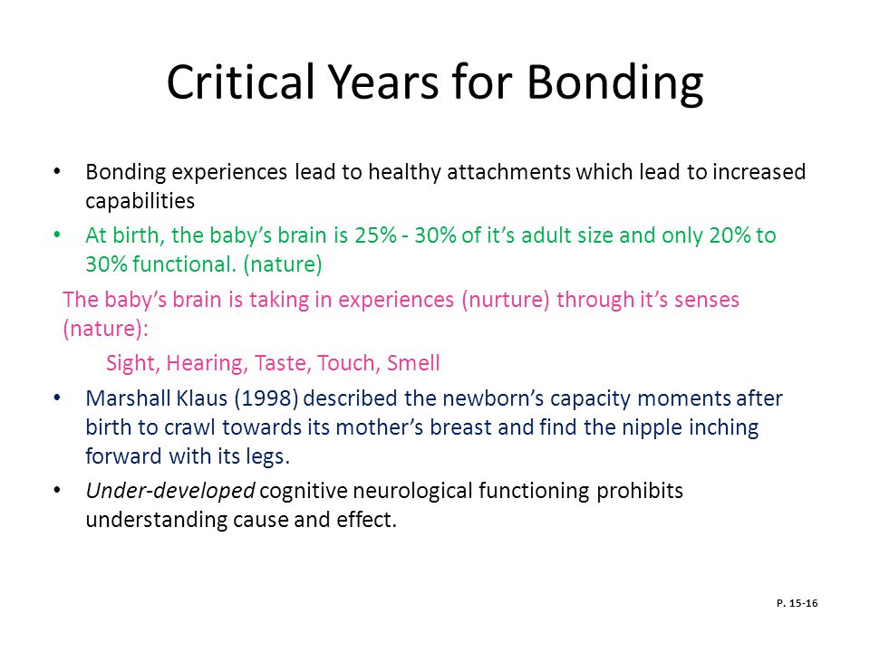 Critical Years for Bonding