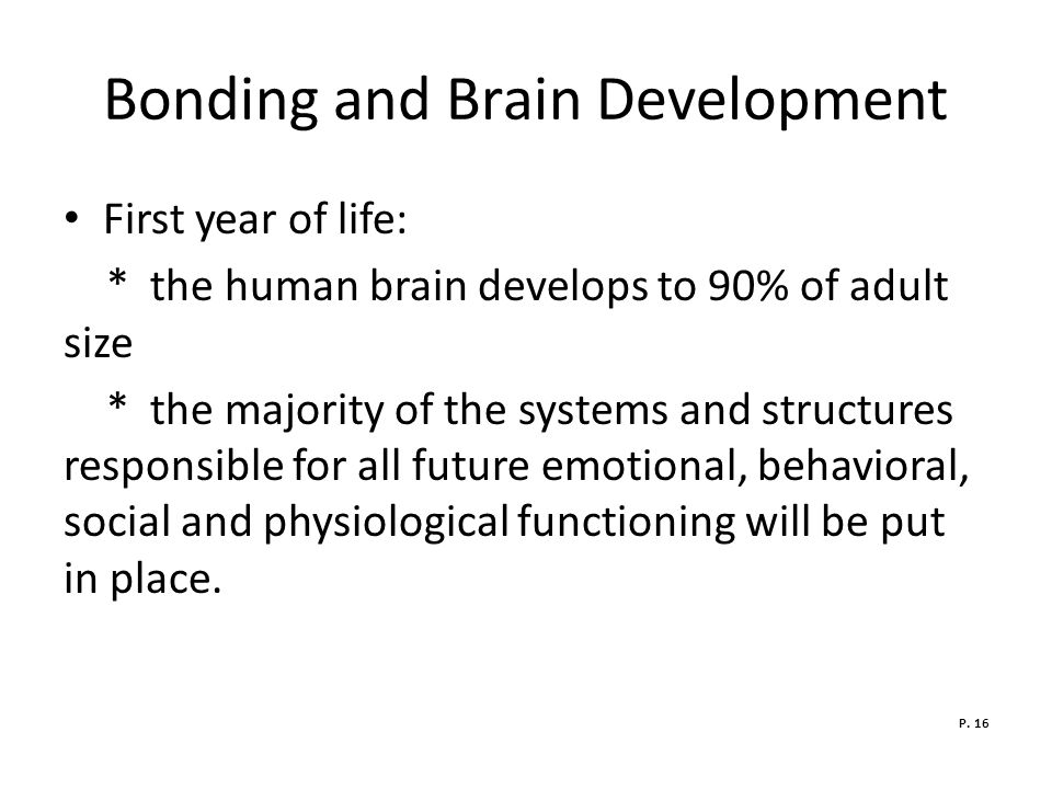Bonding and Brain Development