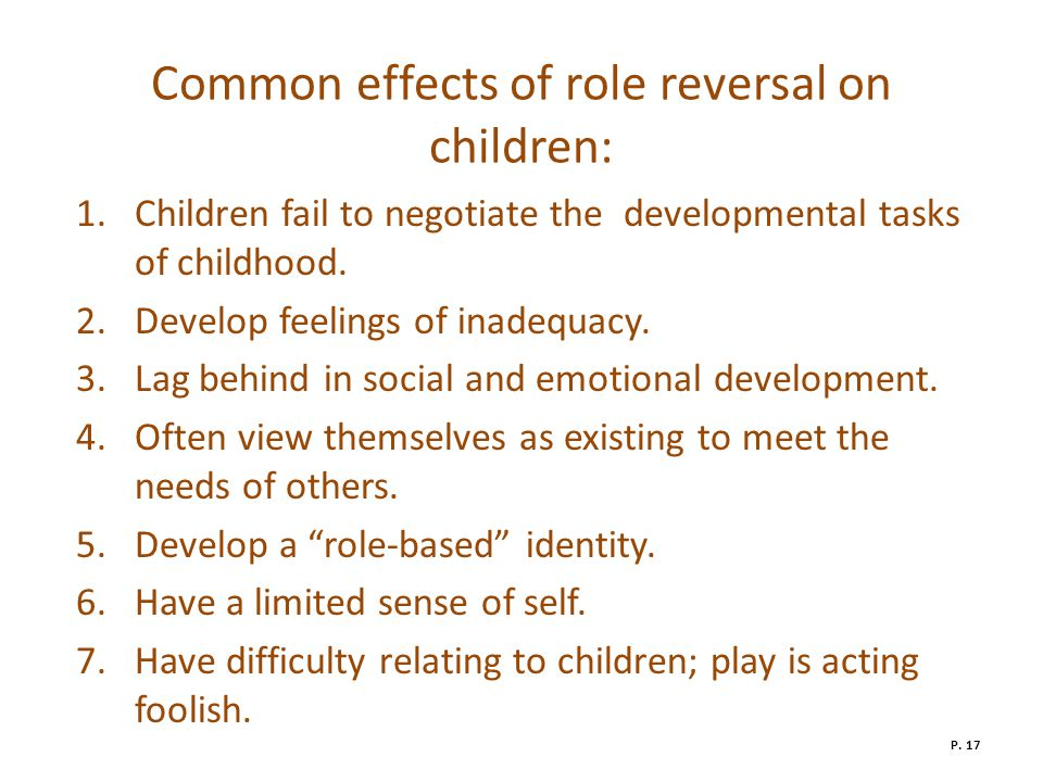Common effects of role reversal on children: