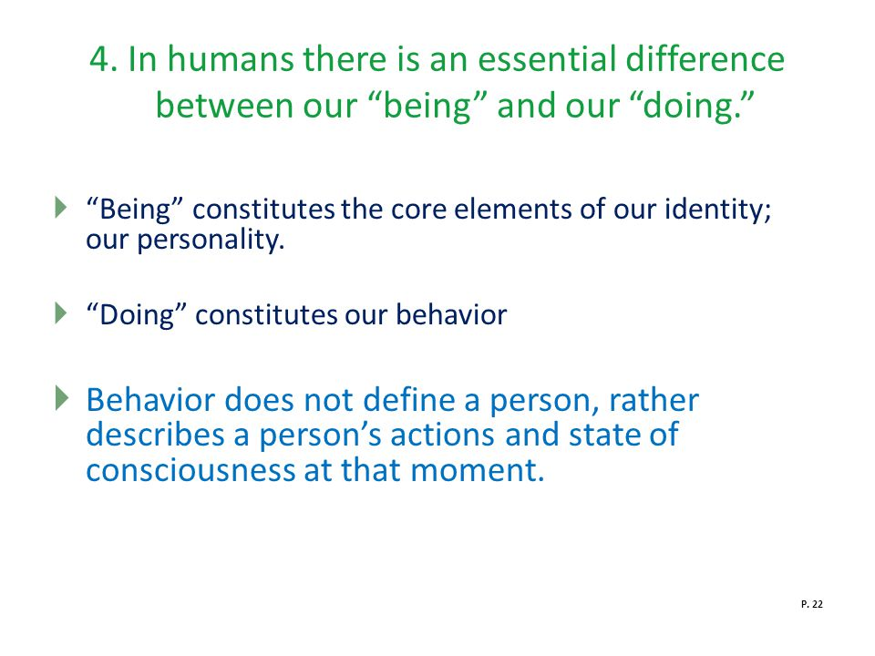 4. In humans there is an essential difference between our being and our doing.