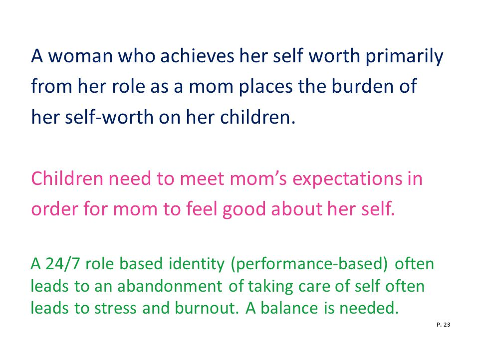 A woman who achieves her self worth primarily