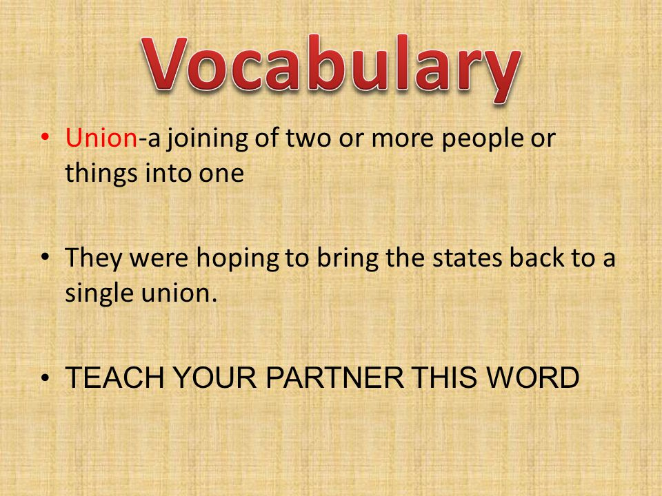 Vocabulary Union-a joining of two or more people or things into one