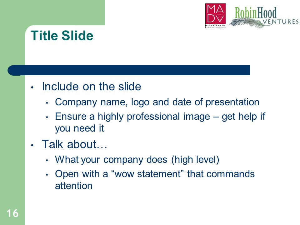 Title Slide Include on the slide Talk about…