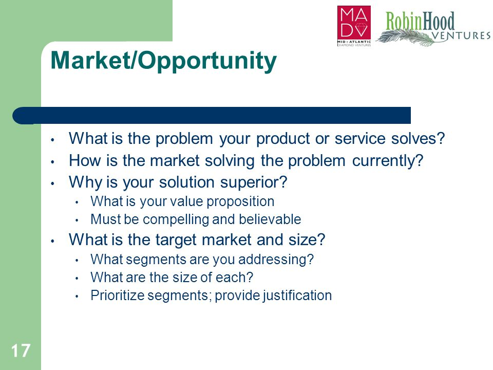 Market/Opportunity What is the problem your product or service solves