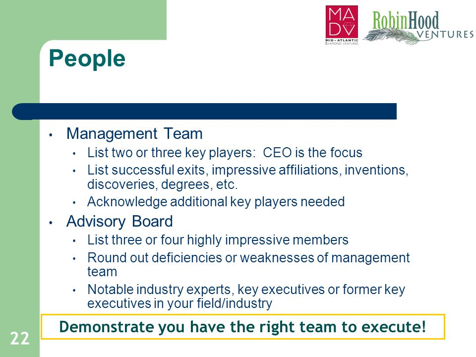 Demonstrate you have the right team to execute!