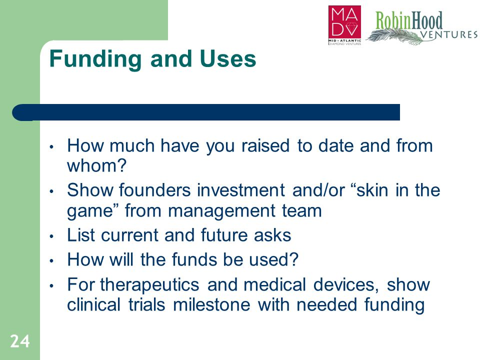 Funding and Uses How much have you raised to date and from whom