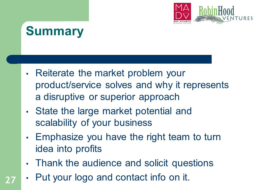 Summary Reiterate the market problem your product/service solves and why it represents a disruptive or superior approach.