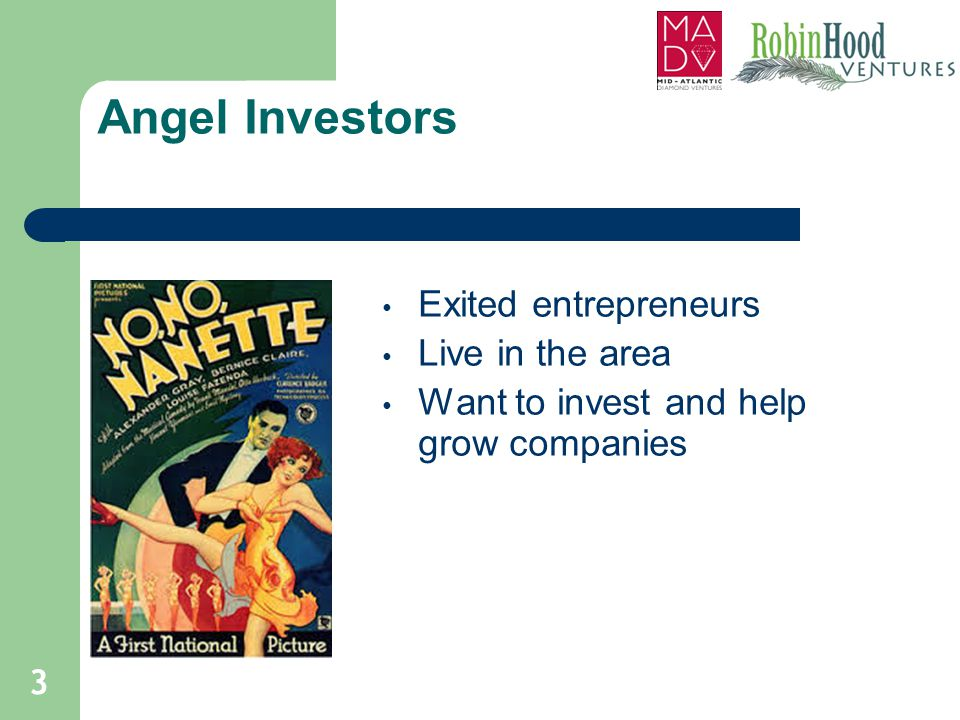 Angel Investors Exited entrepreneurs Live in the area