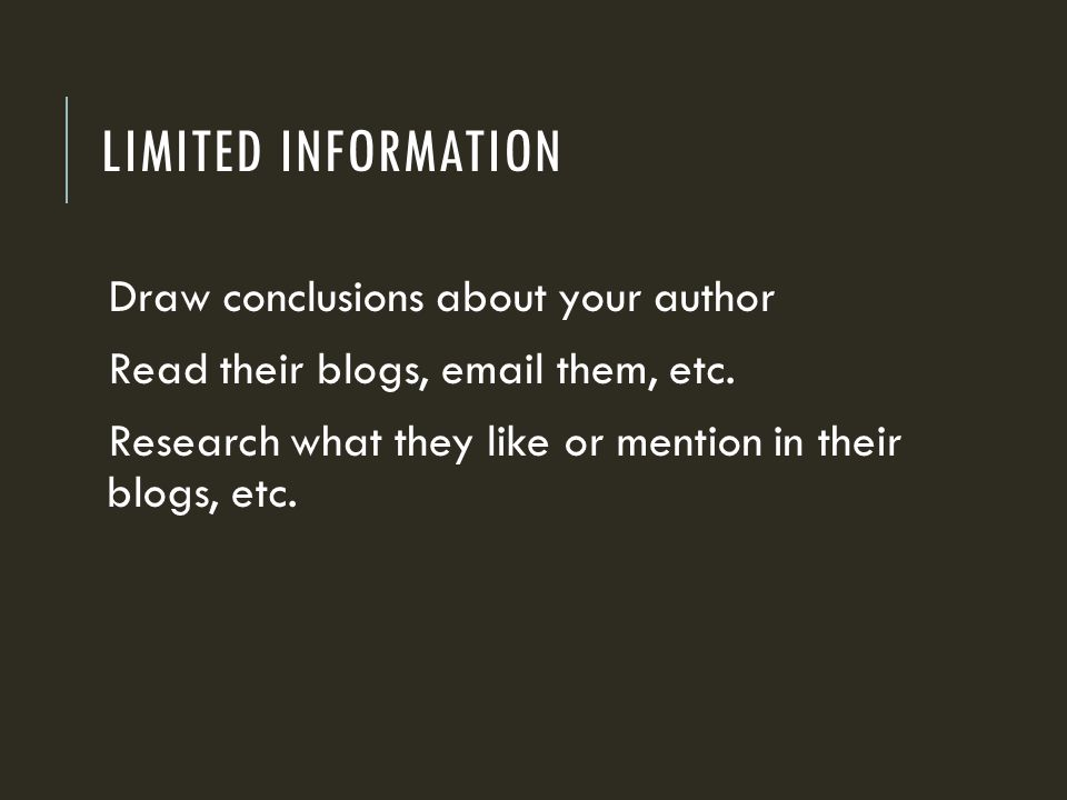 Limited Information Draw conclusions about your author