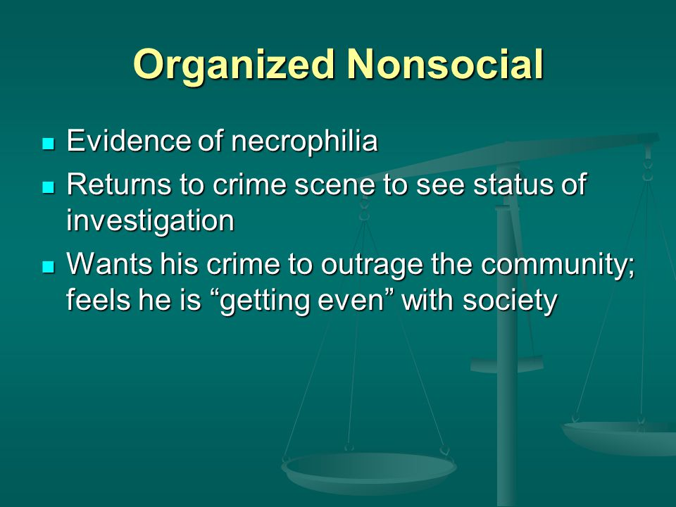 Organized Nonsocial Evidence of necrophilia