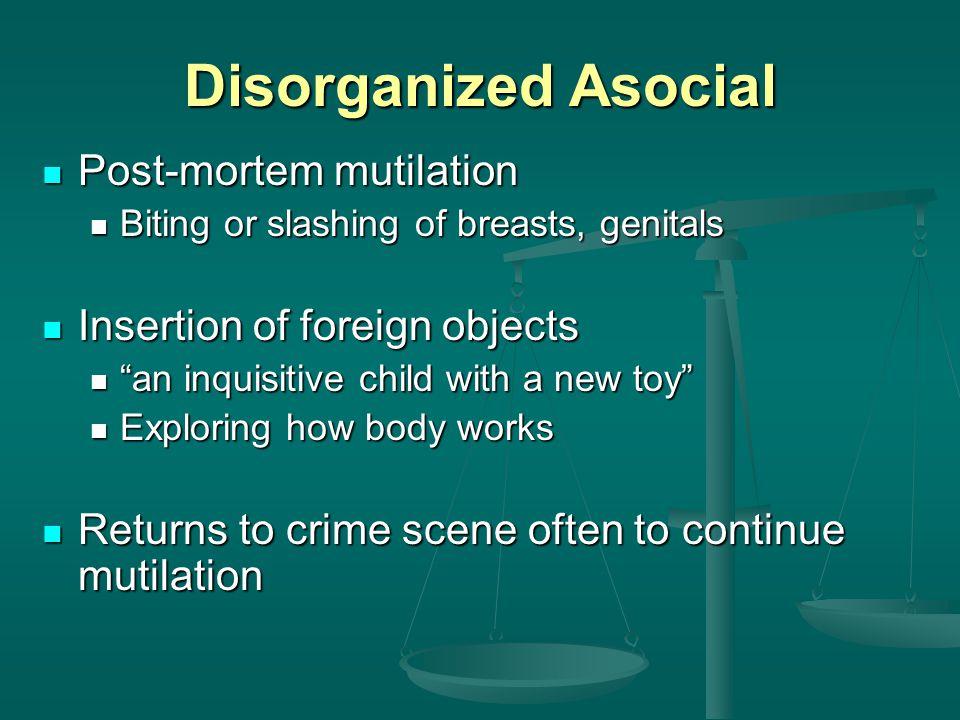 Disorganized Asocial Post-mortem mutilation