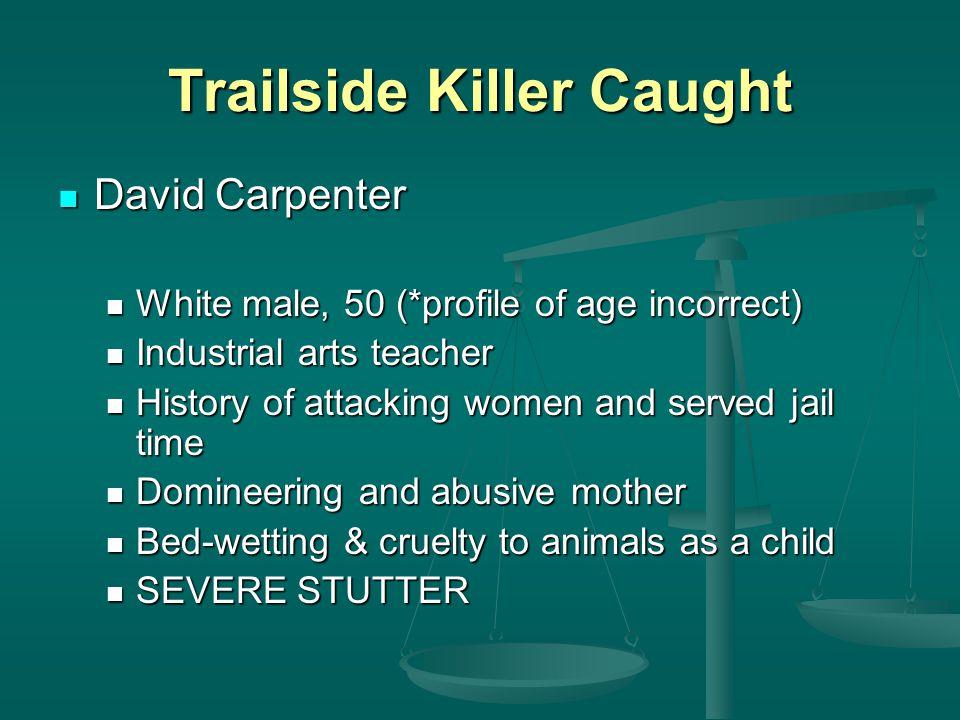 Trailside Killer Caught