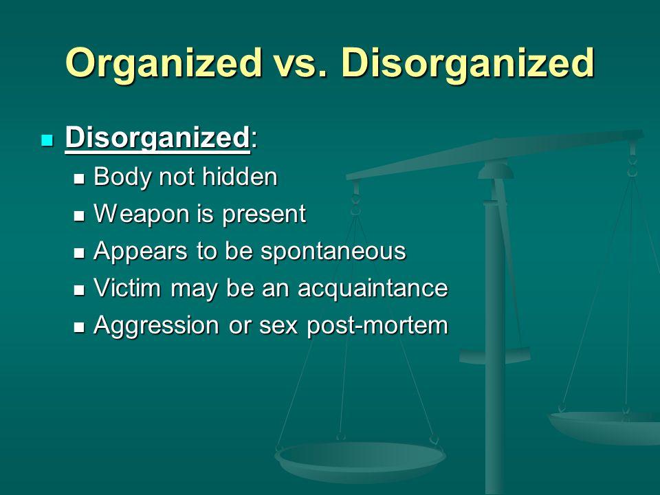 Organized vs. Disorganized