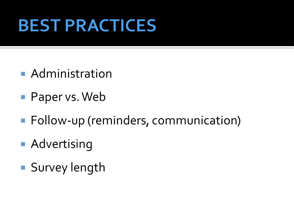 BEST PRACTICES Administration Paper vs. Web