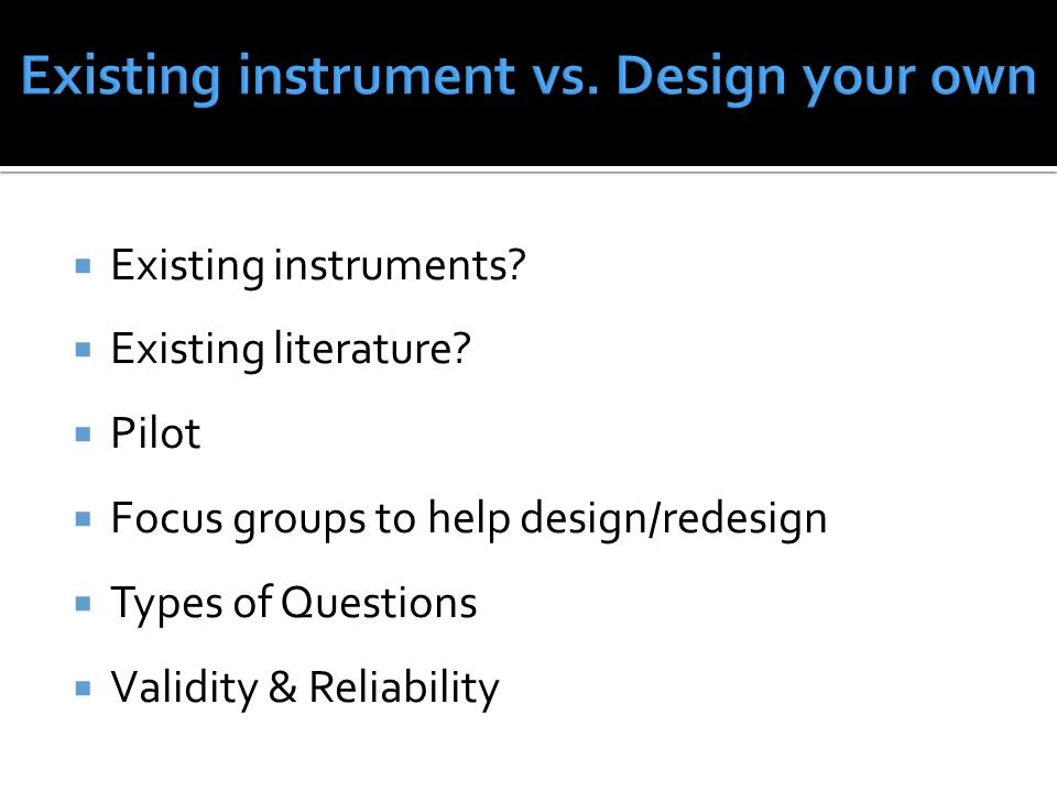Existing instrument vs. Design your own