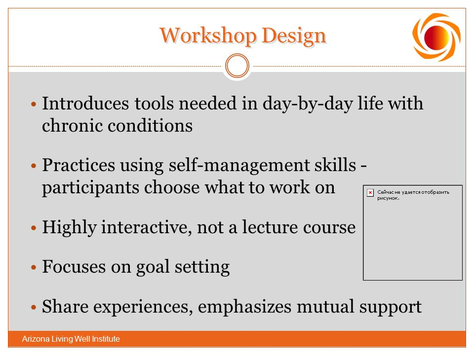 Workshop Design Introduces tools needed in day-by-day life with chronic conditions.