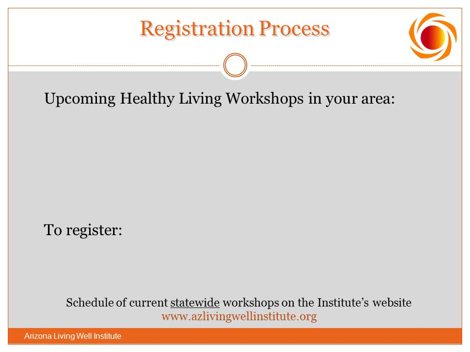 Registration Process Upcoming Healthy Living Workshops in your area: