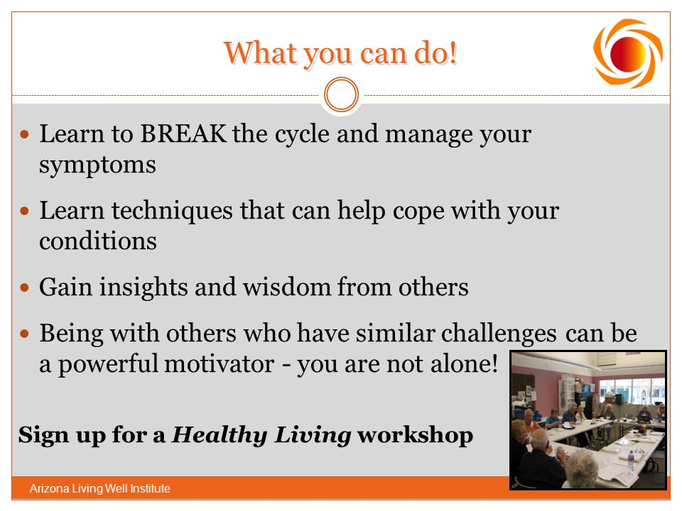 What you can do! Learn to BREAK the cycle and manage your symptoms