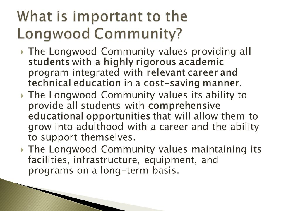 What is important to the Longwood Community
