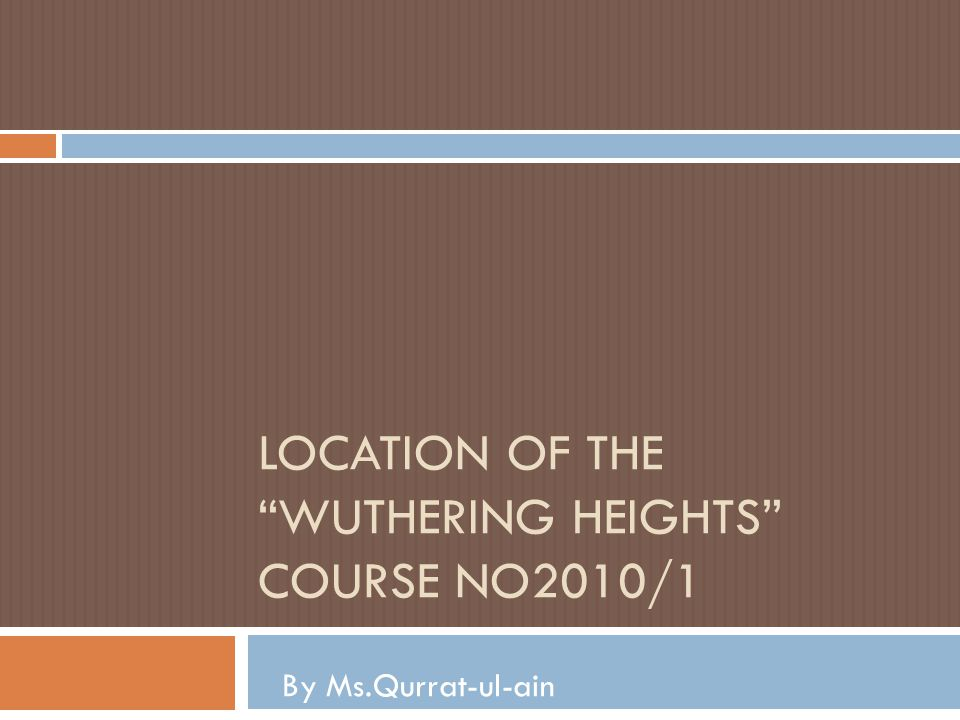 location of the Wuthering Heights course no2010/1