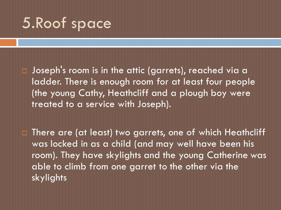 5.Roof space
