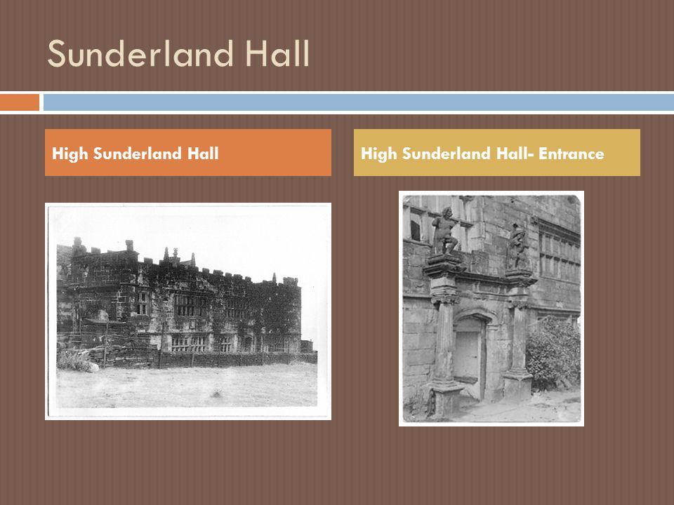 Sunderland Hall High Sunderland Hall High Sunderland Hall- Entrance