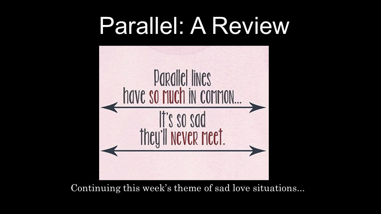 Parallel: A Review Continuing this week's theme of sad love situations...