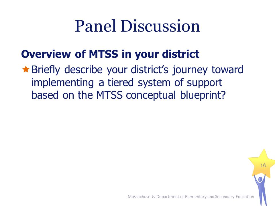 Panel Discussion Overview of MTSS in your district