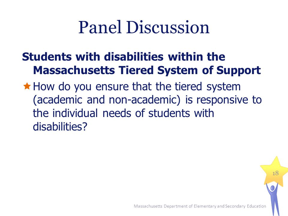 Panel Discussion Students with disabilities within the Massachusetts Tiered System of Support.
