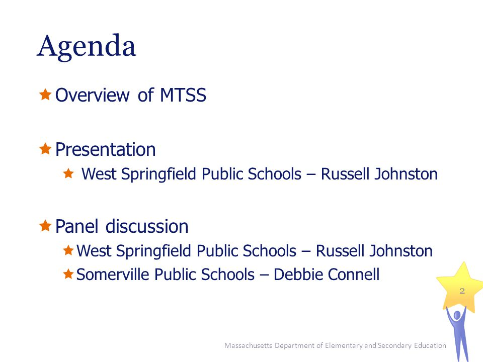 Agenda Overview of MTSS Presentation Panel discussion