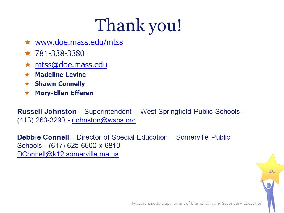 Thank you! www.doe.mass.edu/mtss 781-338-3380 mtss@doe.mass.edu