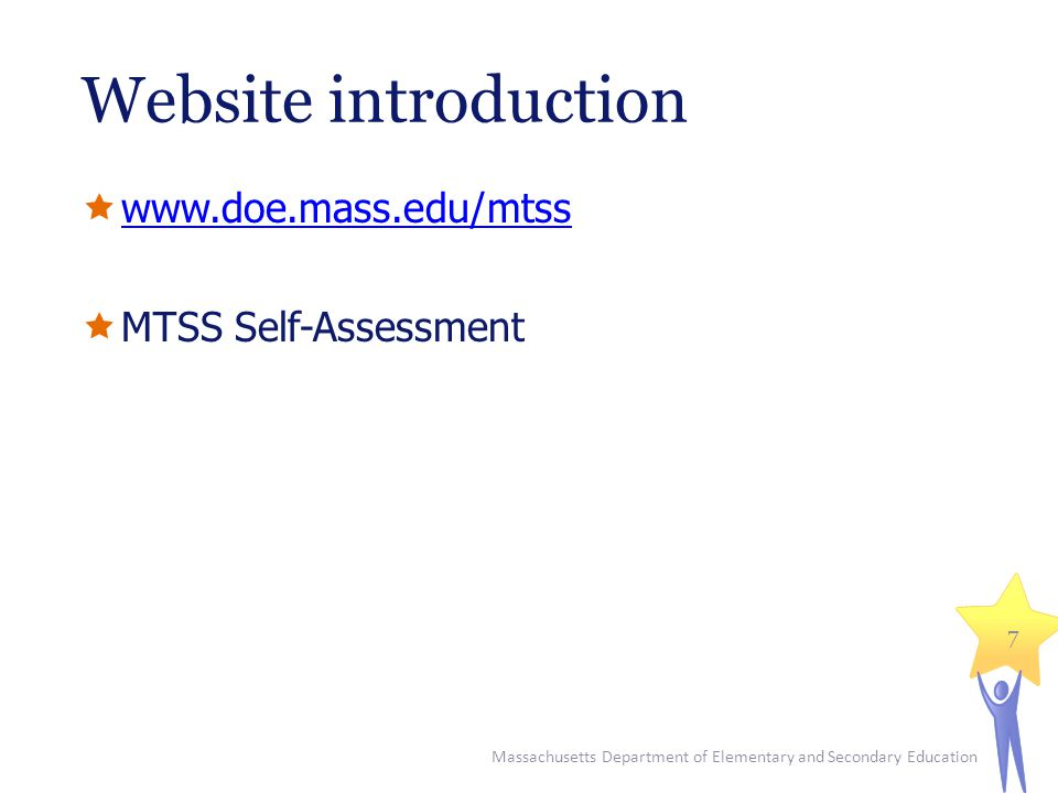 Website introduction www.doe.mass.edu/mtss MTSS Self-Assessment