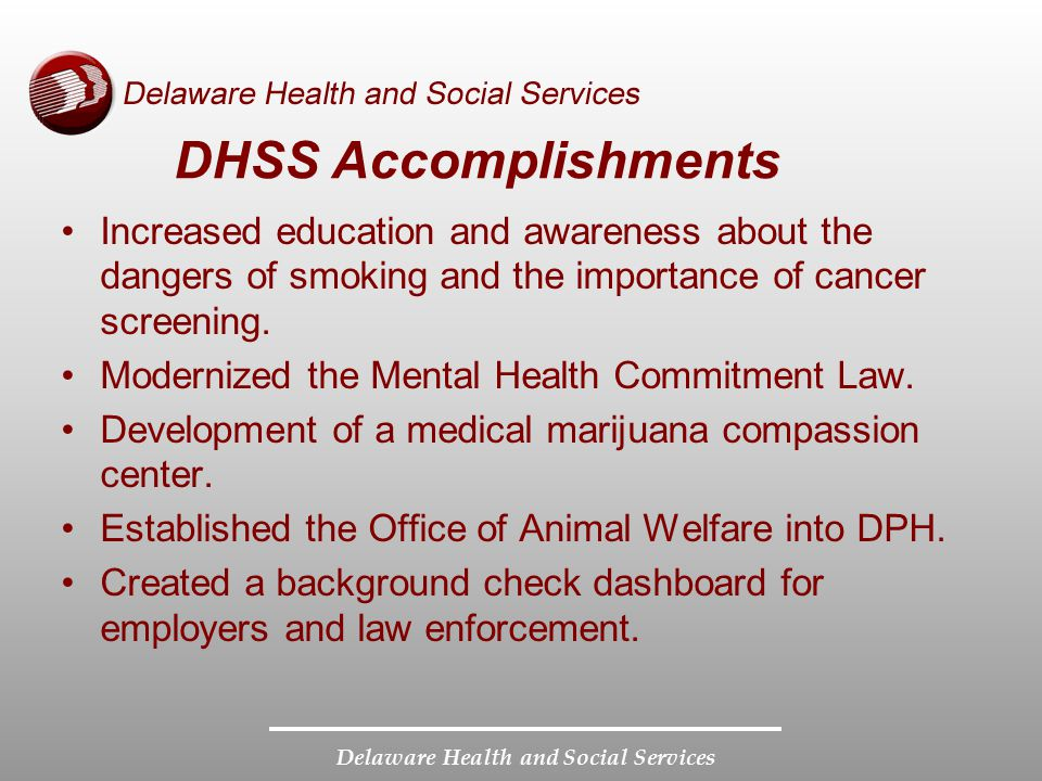 DHSS Accomplishments Increased education and awareness about the dangers of smoking and the importance of cancer screening.