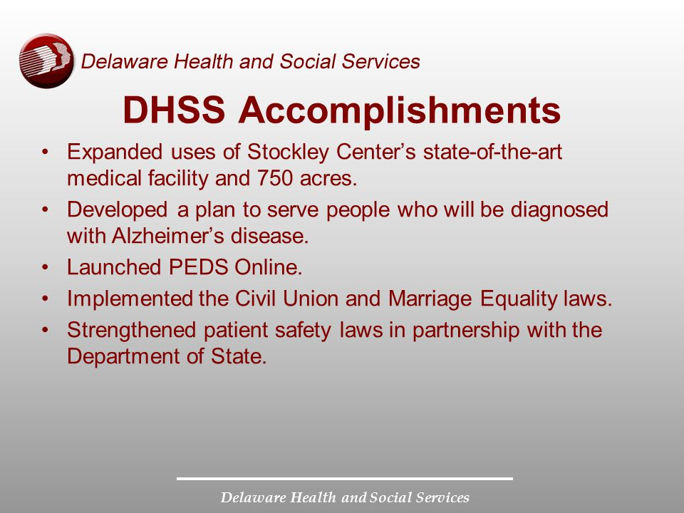 DHSS Accomplishments Expanded uses of Stockley Center's state-of-the-art medical facility and 750 acres.