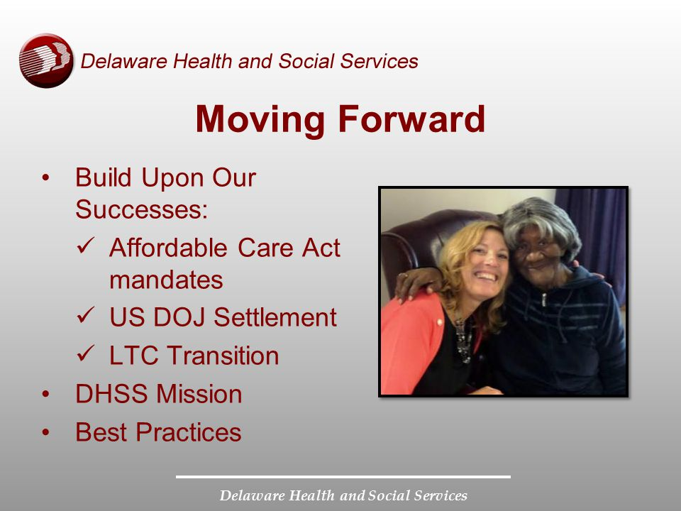 Moving Forward Build Upon Our Successes: Affordable Care Act mandates